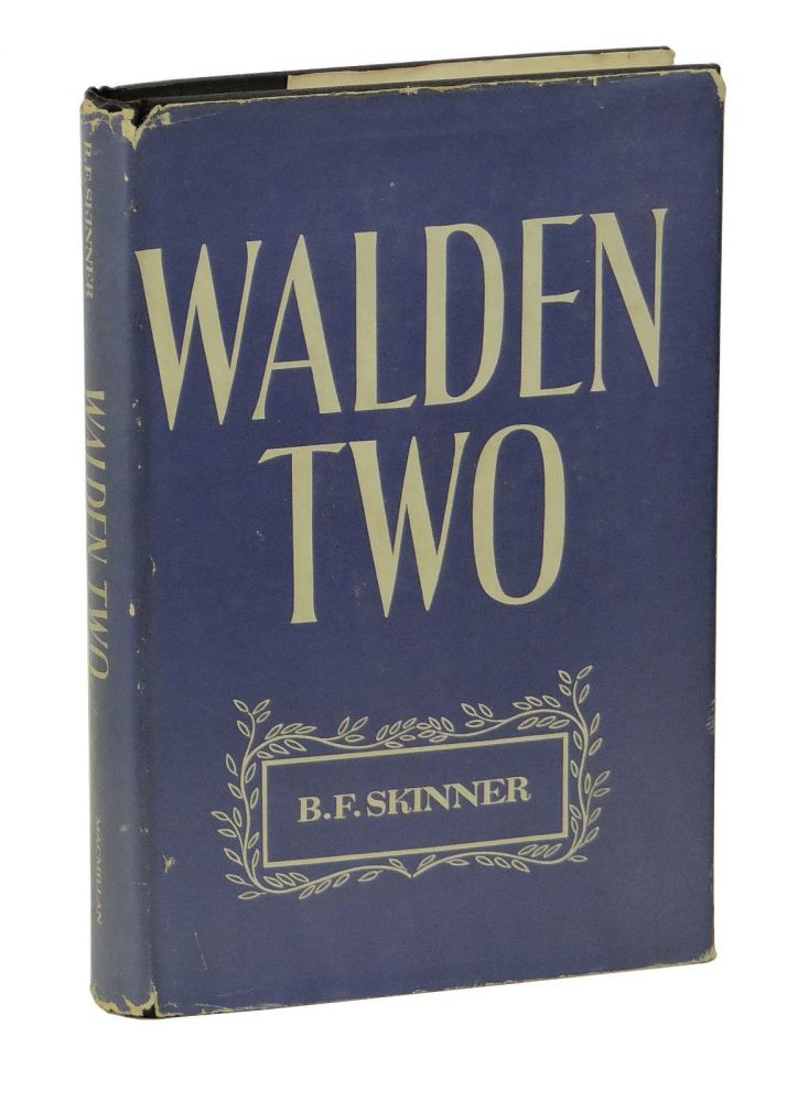bf skinners walden two essay They had two daughters, the second of which became famous as the first infant to be raised in one of skinner's inventions, the air crib  , he became one of our best psychology writers, including the book walden ii, which is a fictional account of a community run by his  b f skinner's entire system is based on operant conditioning.