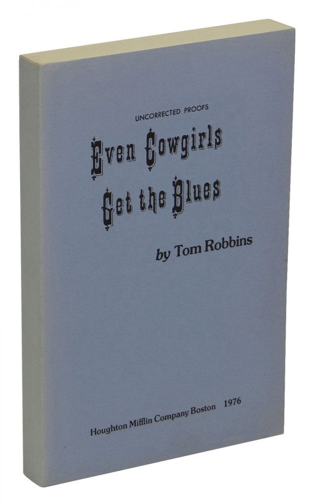 Even Cowgirls Get the Blues. Tom Robbins.
