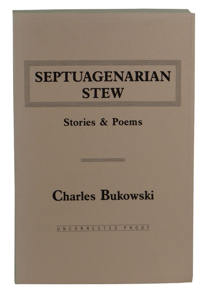 Septuagenarian Stew: Stories and Poems. Charles Bukowski.