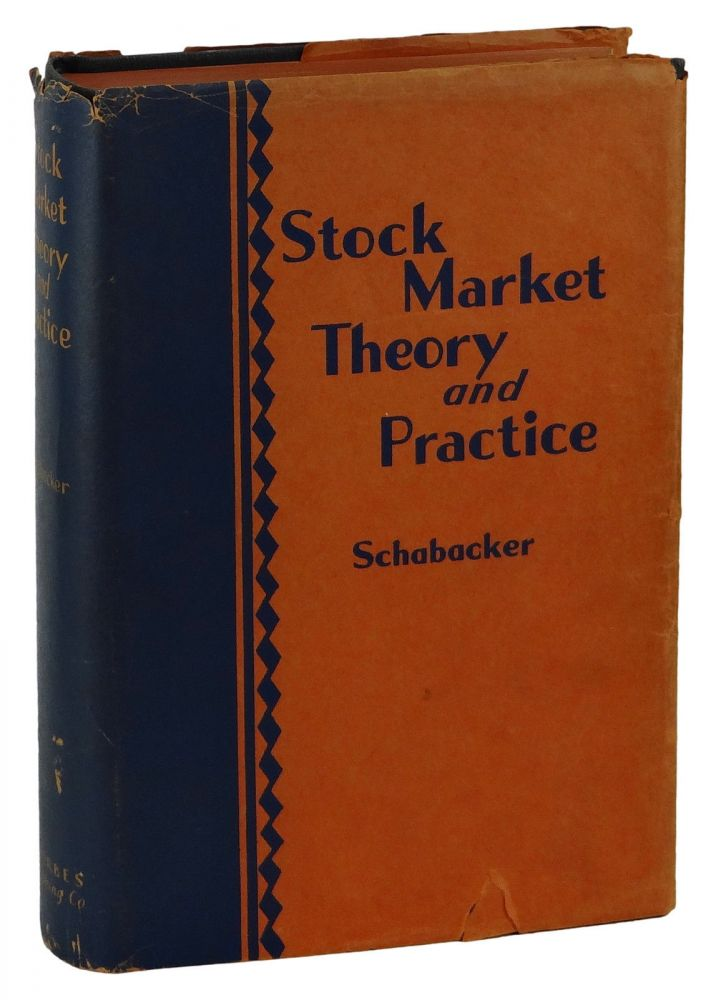 Stock Market Theory and Practice. Richard Wallace Schabacker.