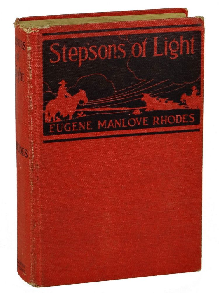 Stepsons of Light. Eugene Manlove Rhodes.