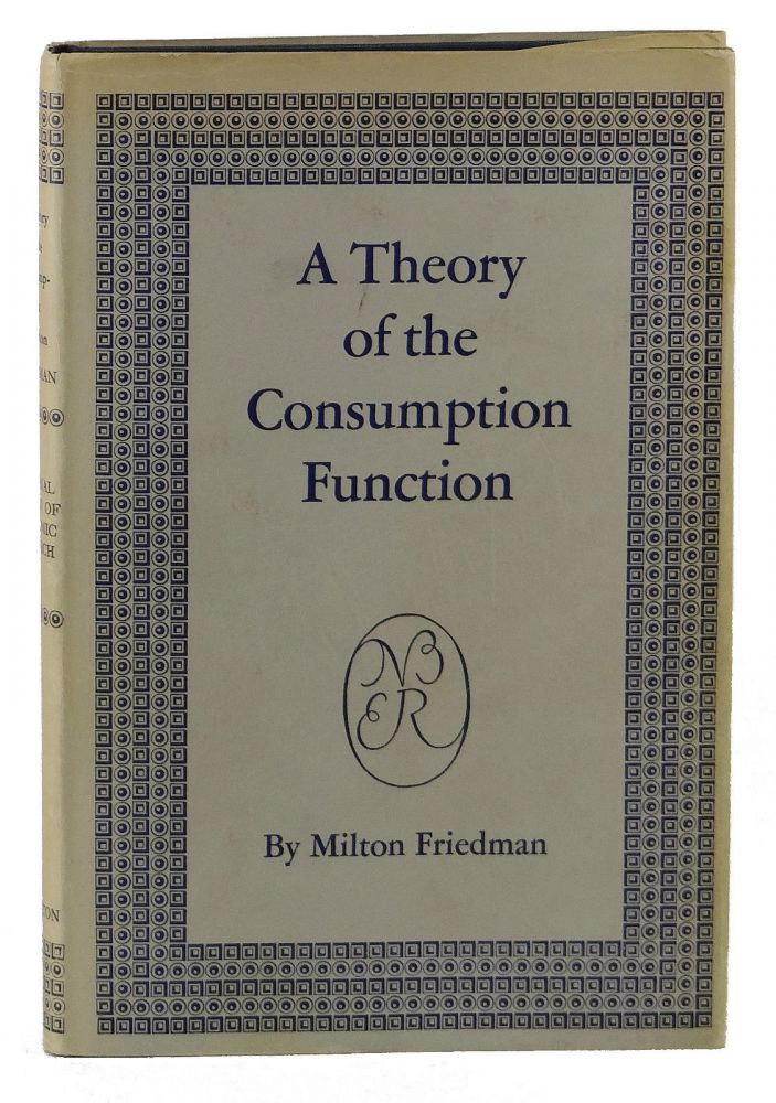 A Theory of the Consumption Function (National Bureau of Economic Research Publications). Milton Friedman.