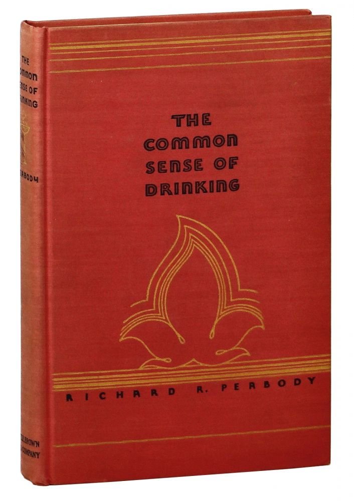 The Common Sense of Drinking. Richard Rogers Peabody.