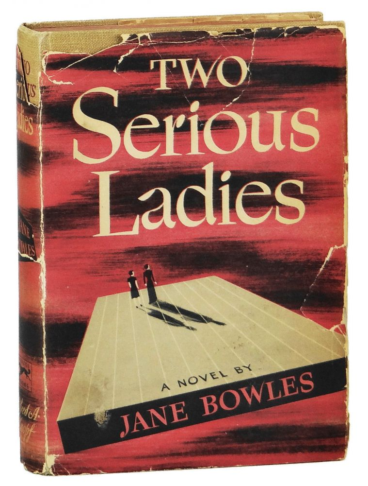Two Serious Ladies. Jane Bowles.