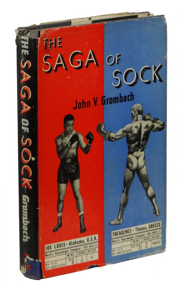 The Saga of Sock: A Complete Story of Boxing. John Valentine Grombach.