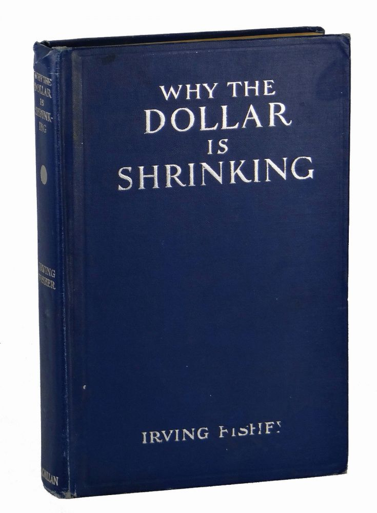 Why the Dollar is Shrinking. Irving Fisher.