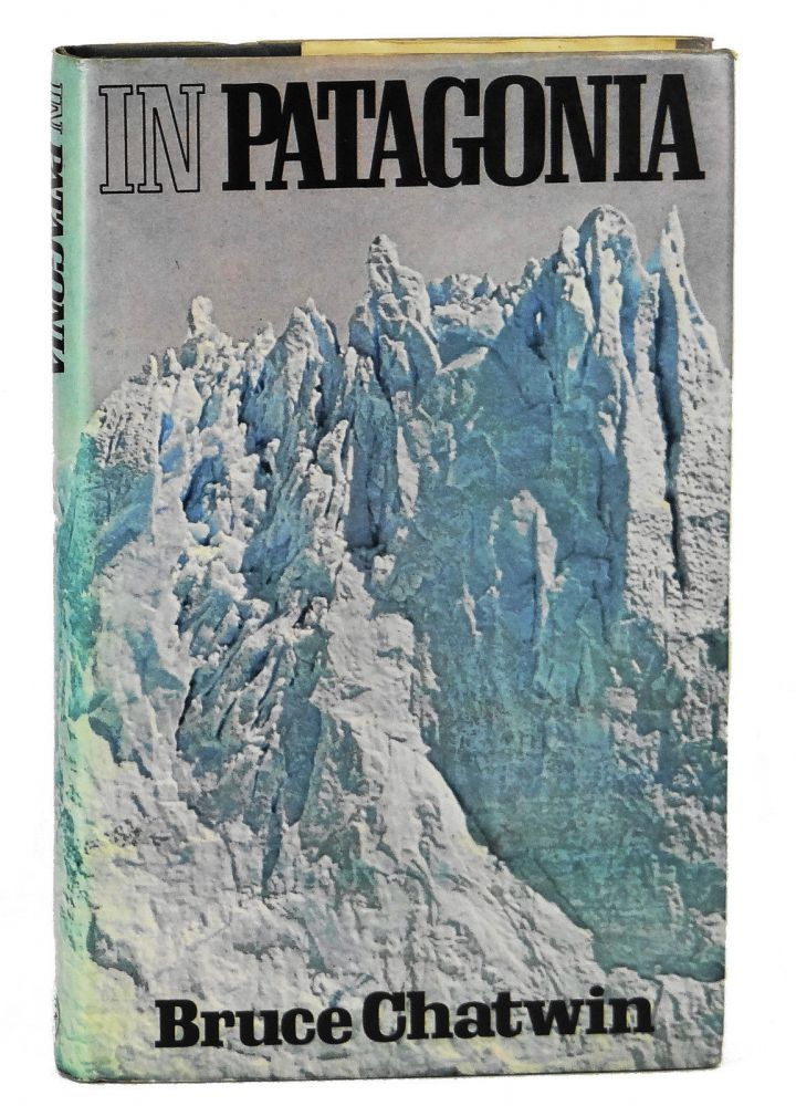 In Patagonia. Bruce Chatwin.