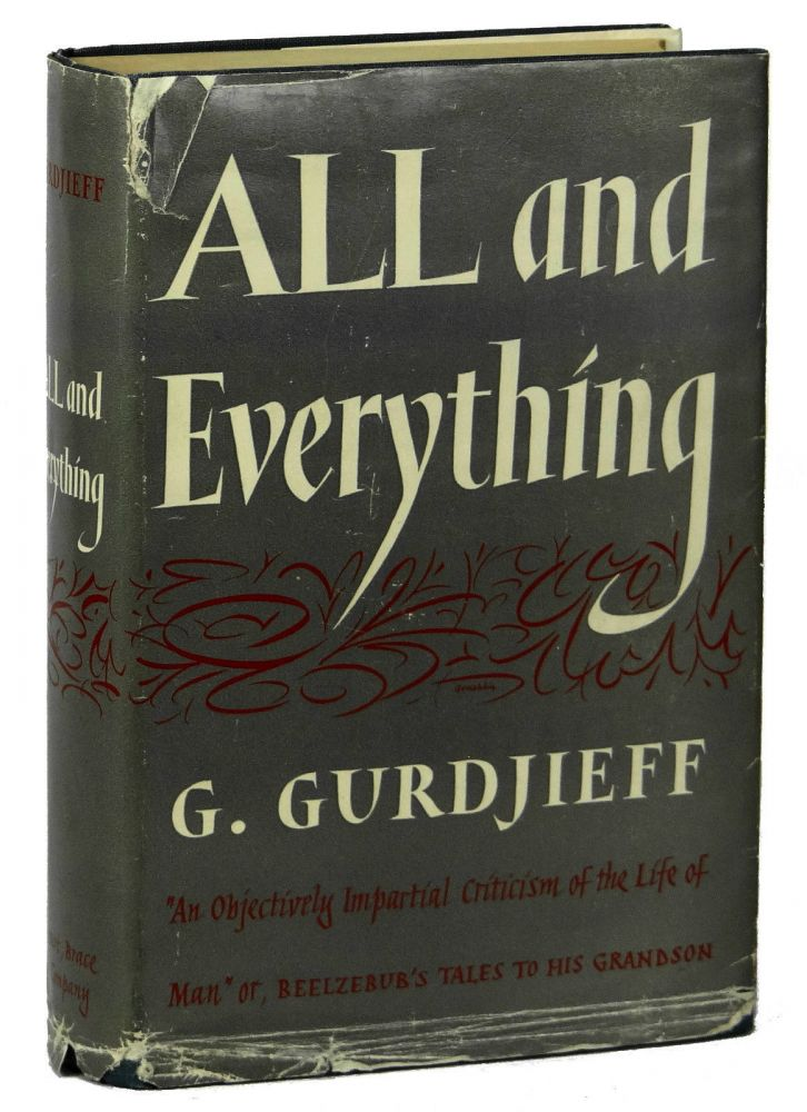 All and Everything: First Series: Beelzebub's Tales to His Grandson. G. Gurdjieff.