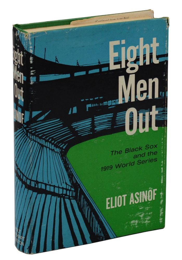 Eight Men Out: The Black Sox and the 1919 World Series. Eliot Asinof.