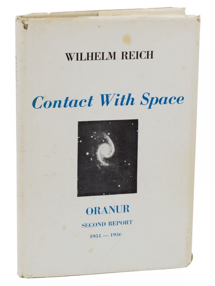 Contact With Space: ORANUR Second Report 1951- 1956, OROP Desert Ea 1954-1955. Wilhelm Reich.