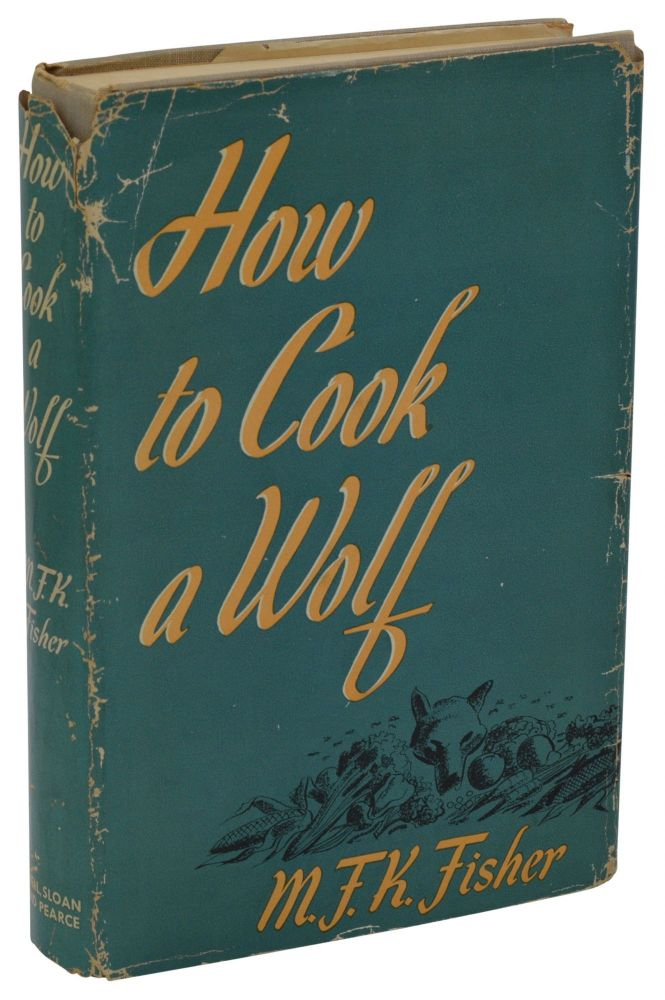 How to Cook a Wolf. M. F. K. Fisher.