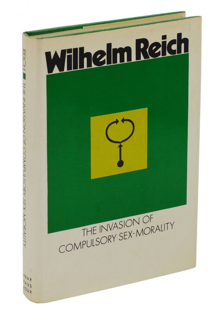 The Invasion of Compulsory Sex-Morality. Wilhelm Reich, Werner Grossmann, Grossmann.