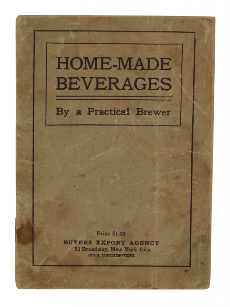 Home-Made Beverages. A Practical Brewer.