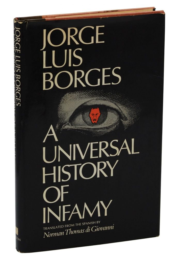 A Universal History of Infamy. Jorge Luis Borges, Norman Thomas di Giovanni, Translation.