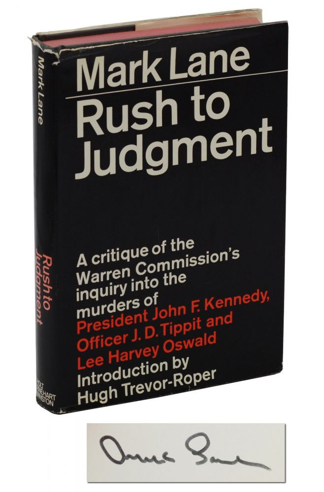Rush to Judgment: A Critique of the Warren Commission's Inquiry into the Murders of President John F. Kennedy, Officer J.D. Tippit and Lee Harvey Oswald. Mark Lane, Hugh Trevor-Roper, Introduction.