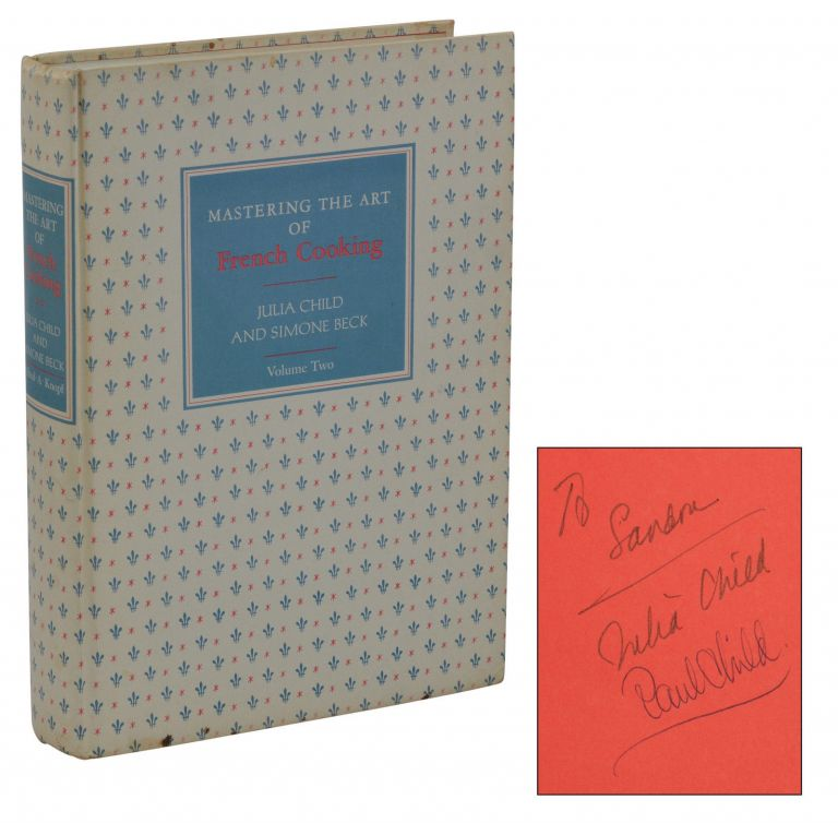 Mastering the Art of French Cooking: Volume II. Simone Beck, Louisette Bertholle, Julia Child.