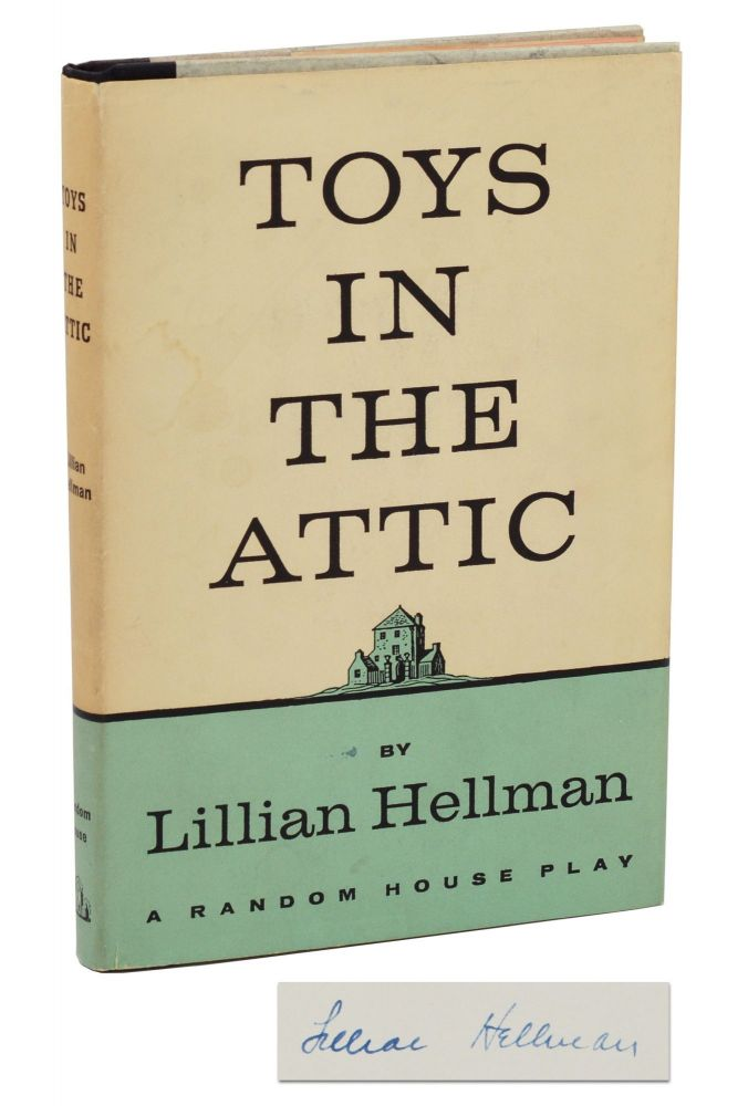Toys in the Attic. Lillian Hellman.