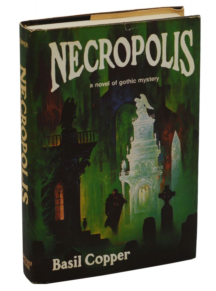 Necropolis: A Novel of Gothic Mystery. Basil Copper.