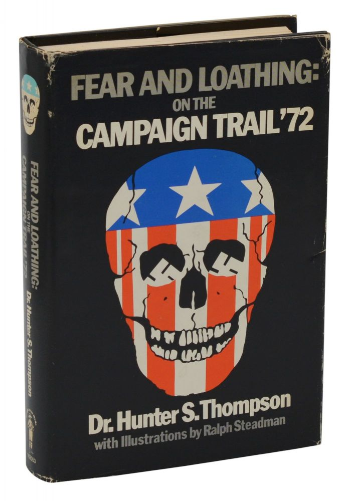 Fear and Loathing: On the Campaign Trail '72. Hunter S. Thompson.