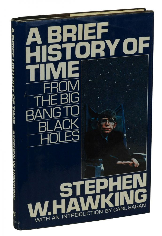 A Brief History of Time: From the Big Bang to Black Holes. Stephen Hawking.