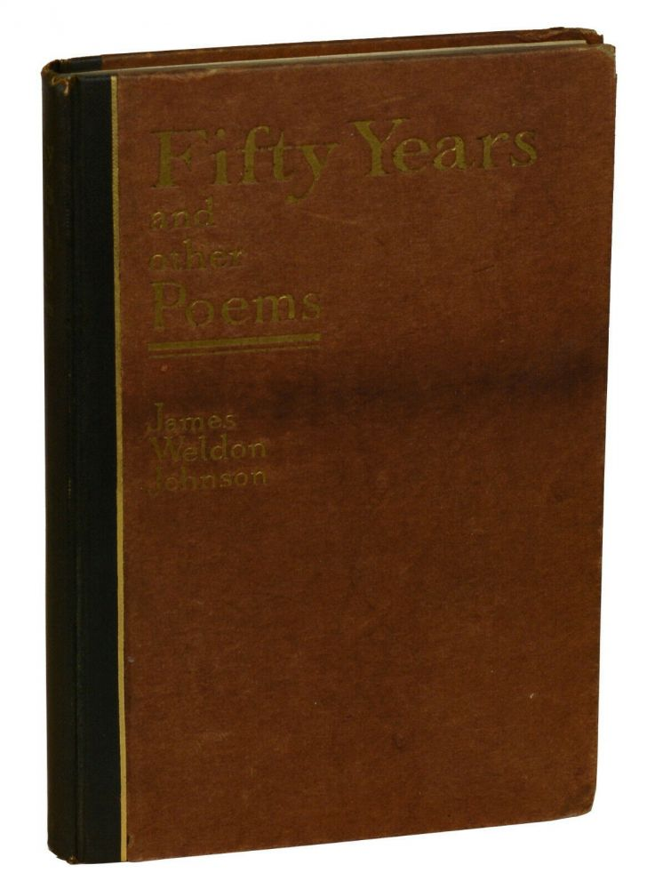 Fifty Years and Other Poems. James Weldon Johnson.