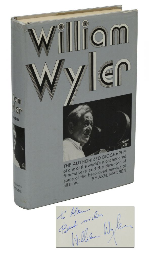 William Wyler: The Authorized Biography. Axel Madsen.