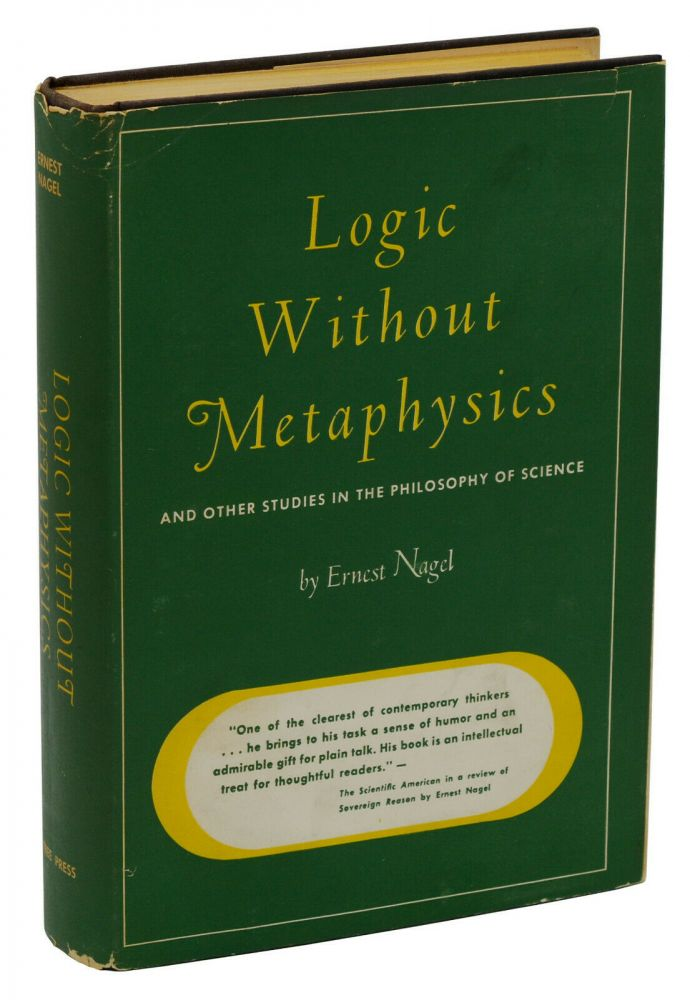 Logic Without Metaphysics: And Other Studies in the Philosophy of Science. Ernest Nagel.