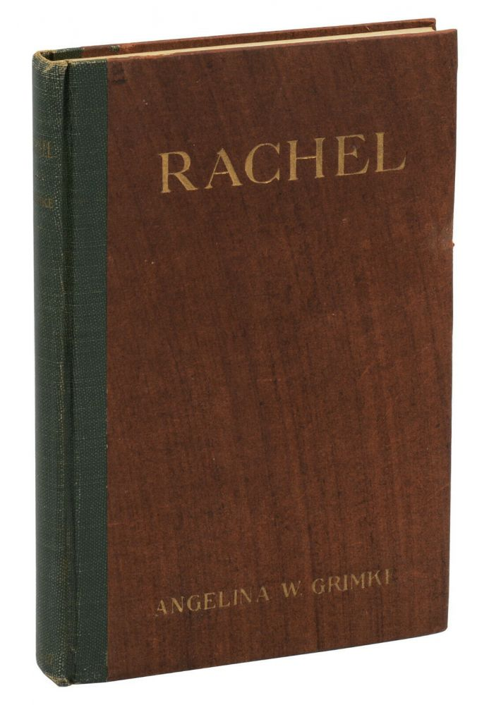 Rachel: A Play in Three Acts. Angelina W. Grimke.