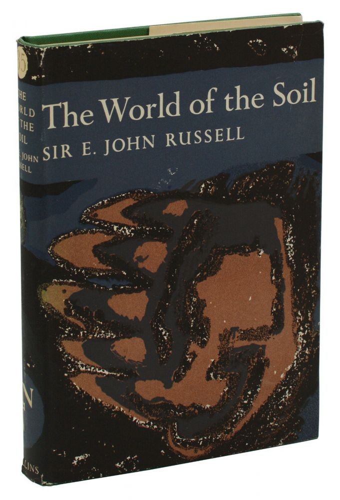 The World of the Soil (The New Naturalist 35). Sir E. John Russell.