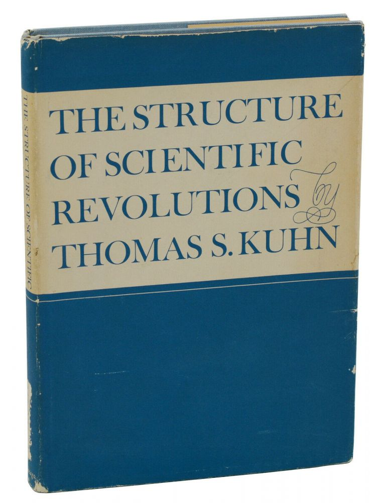 The Structure of Scientific Revolutions. Thomas S. Kuhn.
