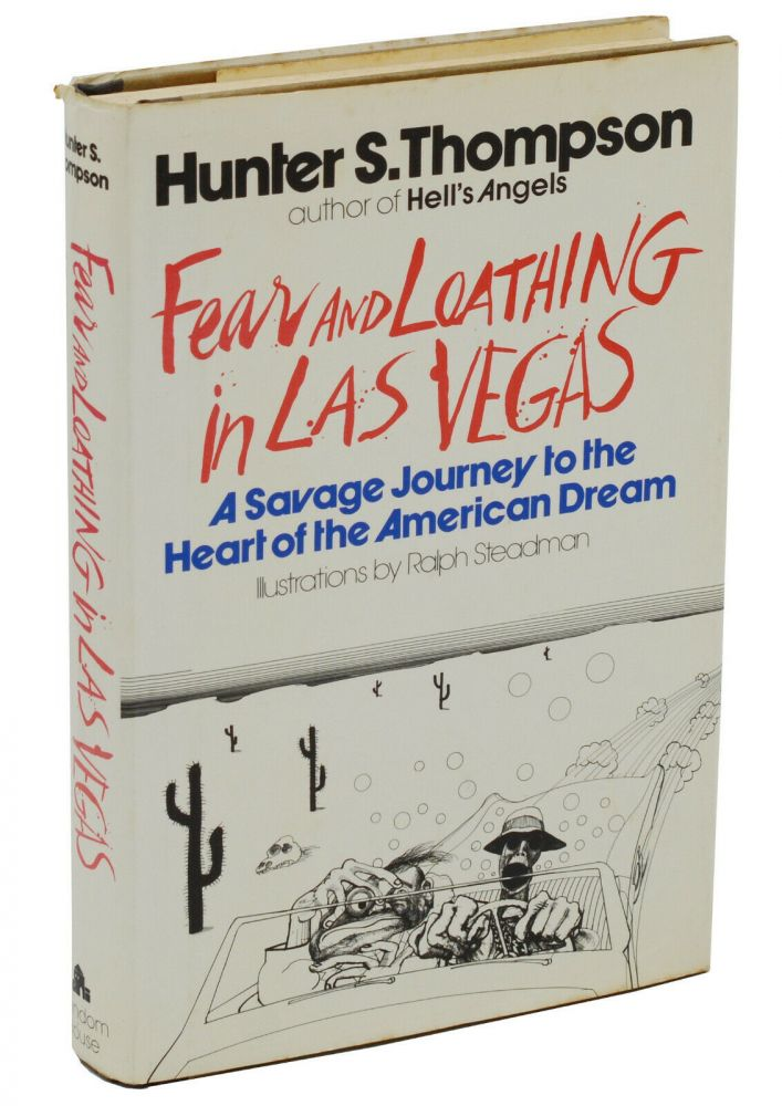 Fear and Loathing in Las Vegas: A Savage Journey into the Heart of the American Dream. Hunter S. Thompson, Ralph Steadman, Illustrations.