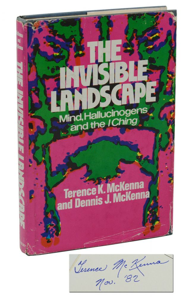 The Invisible Landscape: Mind, Hallucinogens and the I Ching. Terence McKenna, Dennis McKenna.