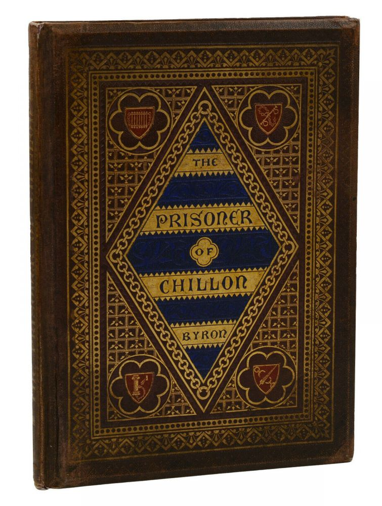The Prisoner of Chillon. Lord Byron, W. G. Audsley, W. R. Tymms, Illuminations, Chromolithography.