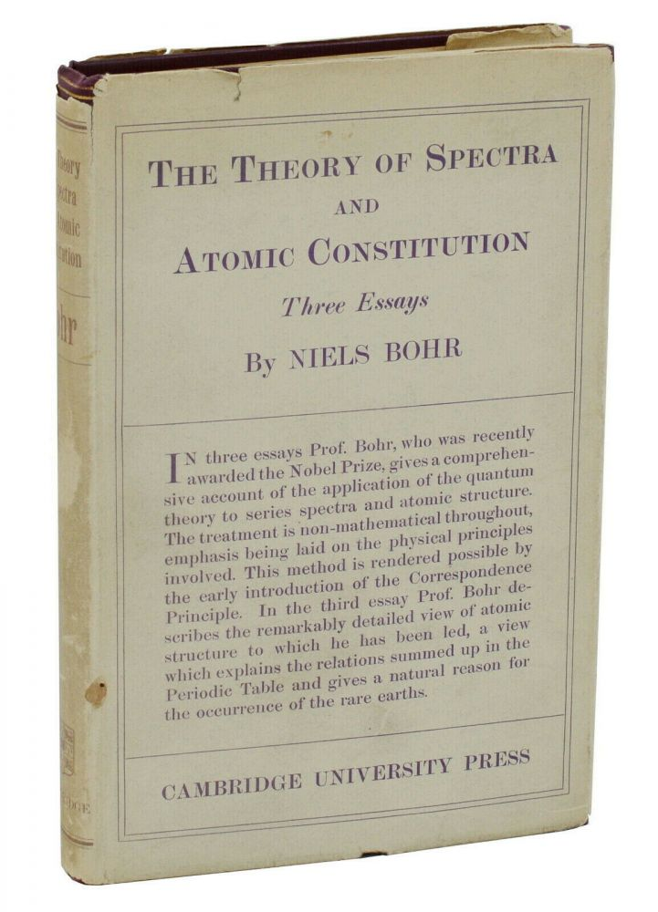 The Theory of Spectra and Atomic Constitution: Three Essays. Niels Bohr.