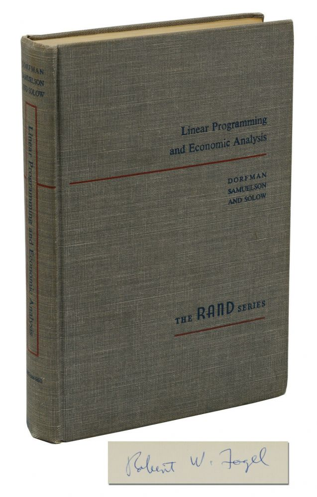 Linear Programming and Economic Analysis (Nobel Laureate Robert Fogel's Copy). Robert: Samuelson Dorfman, Paul, Robert Solow, Robert Fogel.