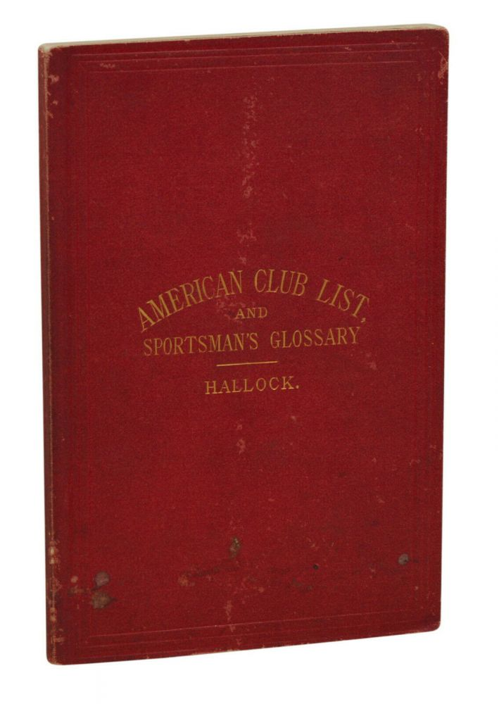 American Club List and Sportsman's Glossary. Charles Hallock.