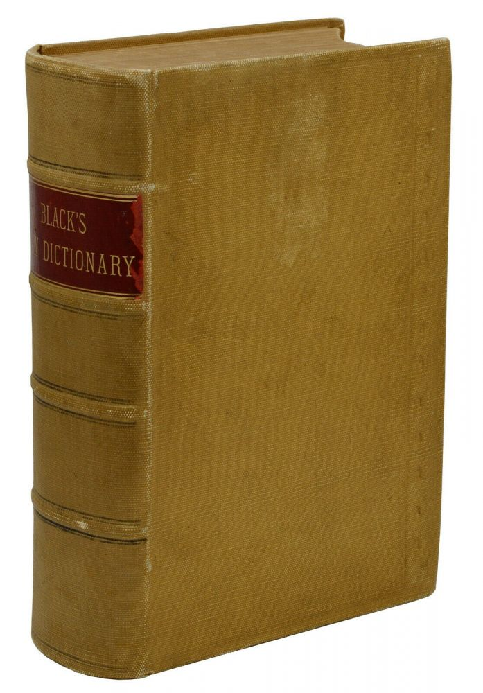 A Dictionary of Law (Black's Law Dictionary). Henry Black.