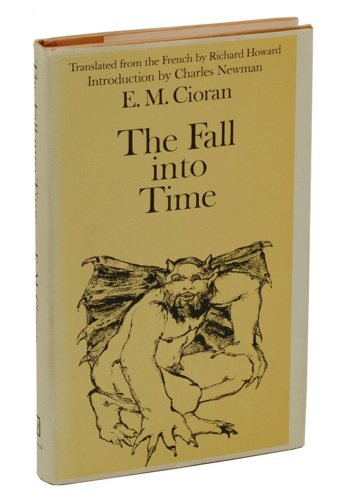 The Fall into Time. E. M. Cioran, Richard Howard, Charles Newman, Introduction.