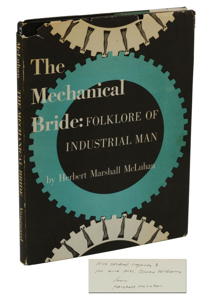 The Mechanical Bride: Folklore of Industrial Man. Marshall McLuhan.