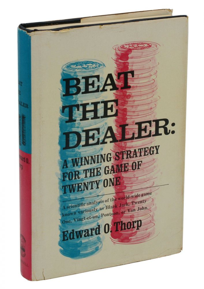 Beat the Dealer: A Winning Strategy for the Game of Twenty One. Edward O. Thorp.