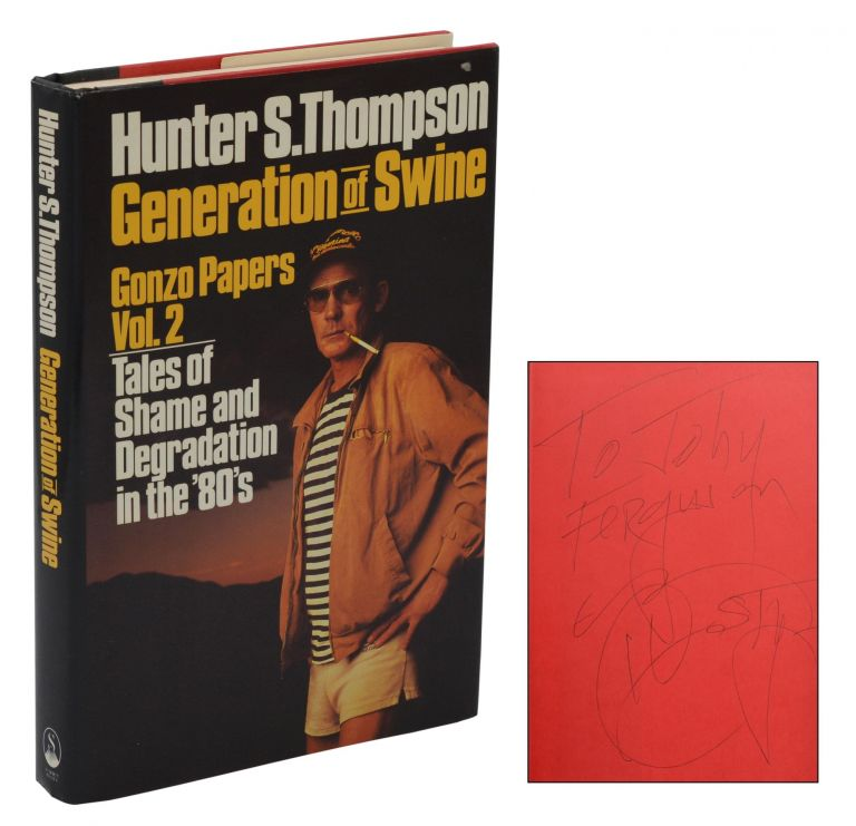 Generation of Swine: Gonzo Papers Vol. 2. Tales of Shame and Degradation in the 80's. Hunter S. Thompson.
