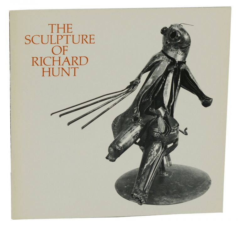 The Sculpture of Richard Hunt. Richard Hunt, William Lieberman, Carolyn Lanchner, Introduction.
