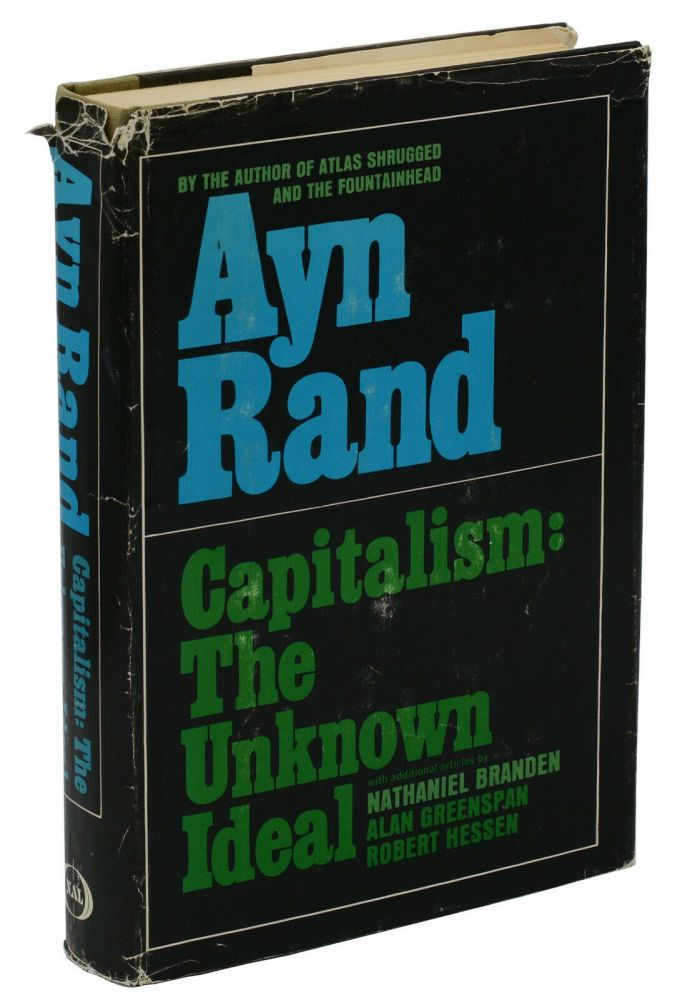 Capitalism: The Unknown Ideal. Ayn Rand, Nathaniel Branden, Alan Greenspan, Robert Hessen.