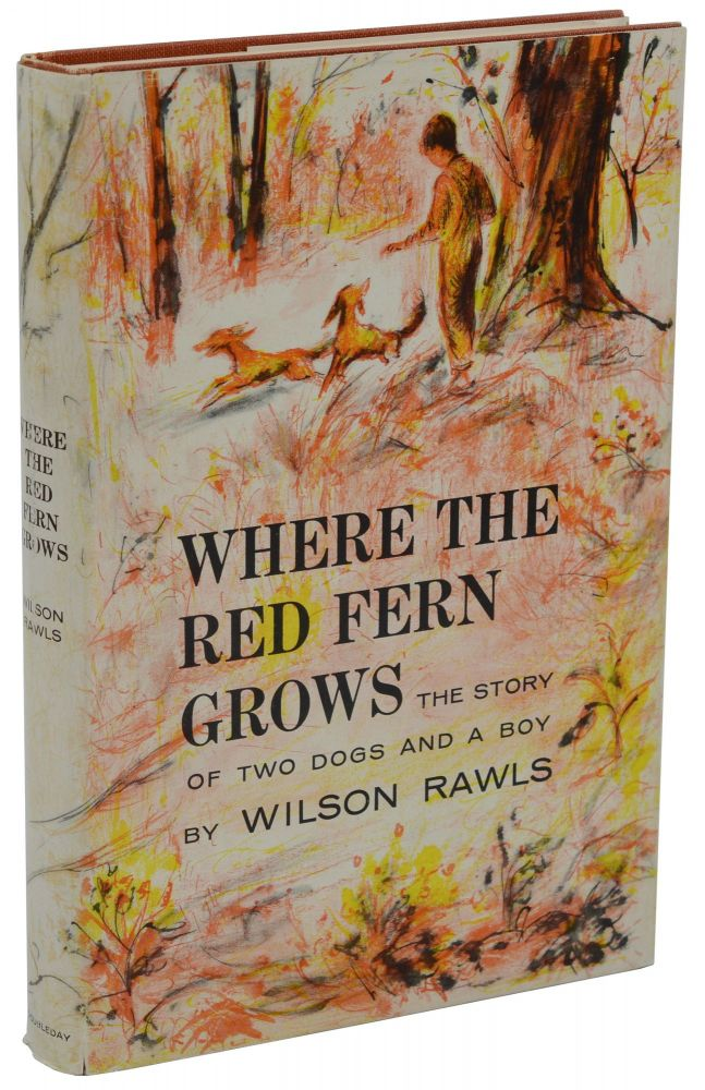 Where the Red Fern Grows. Wilson Rawls.