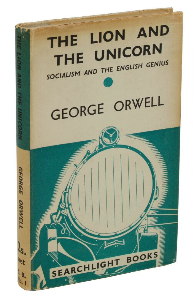 The Lion and the Unicorn: Socialism and the English Genius. George Orwell.
