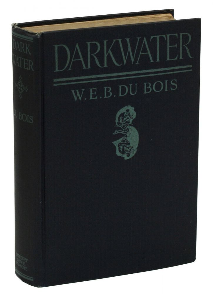 Darkwater: Voices from Within the Veil. W. E. B. Du Bois.
