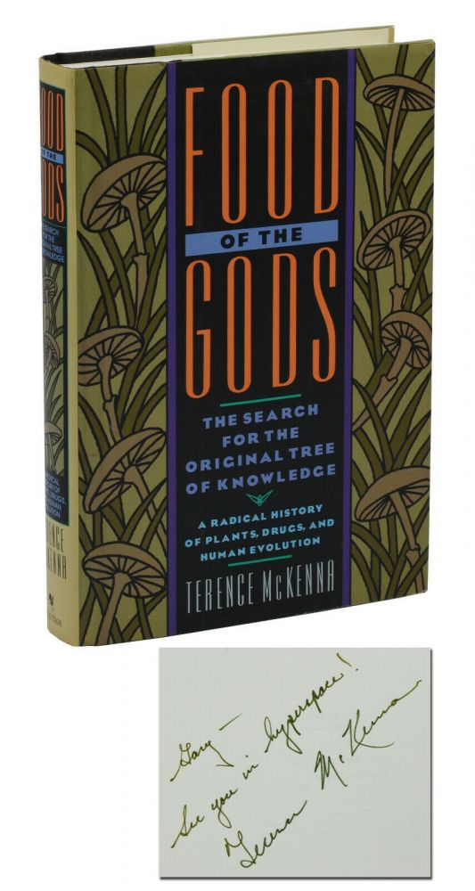 Food of the Gods: The Search for the Original Tree of Knowledge, A Radical History of Plants, Drugs and Human Evolution. Terence McKenna.