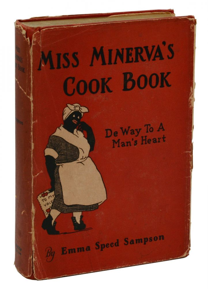 Miss Minerva's Cook Book: De Way to a Man's Heart. Emma Speed Sampson, Helen Lorraine.