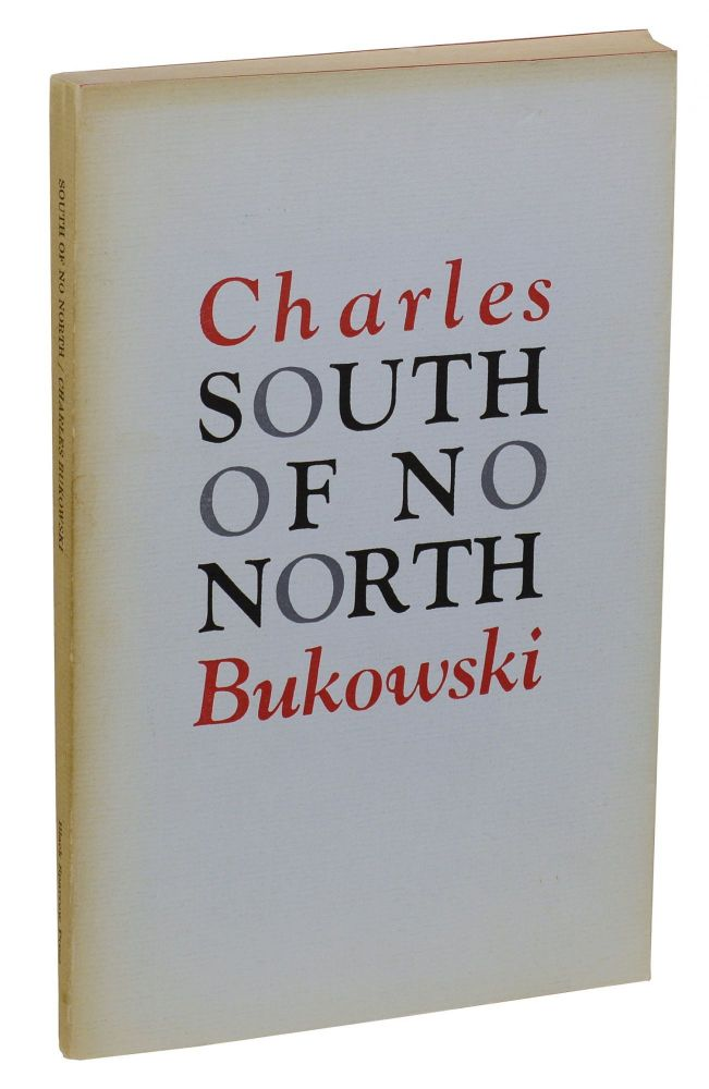 South of No North: Stories of the Buried Life. Charles Bukowski.