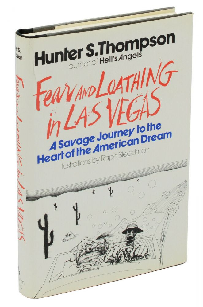 Fear and Loathing in Las Vegas: A Savage Journey into the Heart of the American Dream. Hunter S. Thompson, Ralph Steadman.